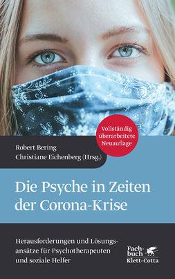 Die Psyche in Zeiten der Corona-Krise -Herausforderungen und Lösungsansätze für Psychotherapeuten und soziale Helfer von Robert Bering und Christiane Eichenber