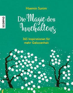 Die Magie des Innehaltens: 365 Inspirationen für mehr Gelassenheit von Haemin Sunim