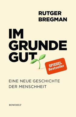 Im Grunde gut - Eine neue Geschichte der Menschheit von Rutger Bregman - Bestseller