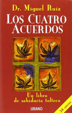 Los cuatro acuerdos - Un libro de sabiduría tolteca de Miguel Ruiz - Los Mejores Libros Bestsellers