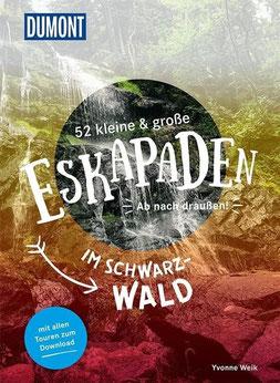 52 kleine & große Eskapaden im Schwarzwald - Ab nach draußen! DuMont Eskapaden von Yvonne Weik