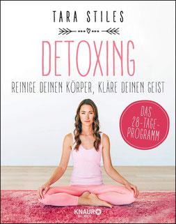Detoxing - Reinige deinen Körper, kläre deinen Geist von Tara Stiles - Buchtipp