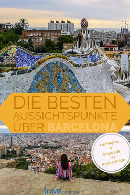 Barcelona die besten Aussichten und Tipps als Reisepodcast