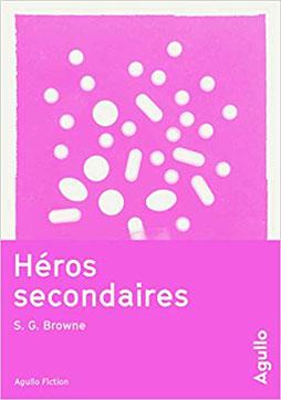 Couverture Héros secondaires Chronique littérature roman aventure science fiction parodie anti hero ironie guillaume cherel