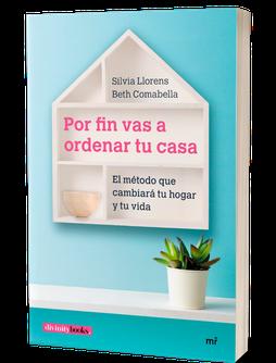"""""""Por fin vas a ordenart tu casa"""", de Silvia Llorens y Beth Combella"""