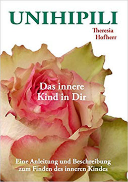Unihipili - Das innere Kind in dir (Theresia Hofherr) Buch bei Amazon.de #Unihipili
