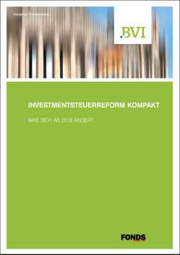Investmentsteuerreform kompakt - Was sich ab 2018 ändert