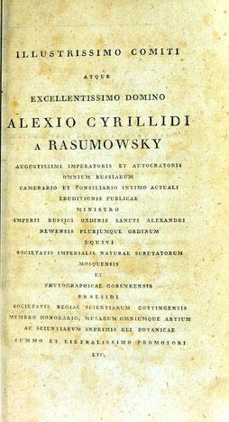 Die Examensarbeit zur zweiten Dissertation widmete Martius seinem früheren Dienstherrn, dem Grafen Alexej Kirillowitsch von Rasumowsky.