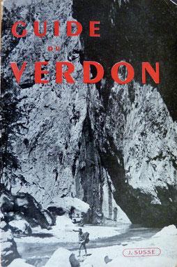HUREAU, CHASSANG, LEPROHON, Guide du Verdon,Susse, 1947 (la Bibli du Canoe)