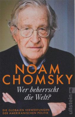 Noam Chomsky - Wer beherrscht die Welt? Die globalen Verwerfungen der amerikanischen Politik