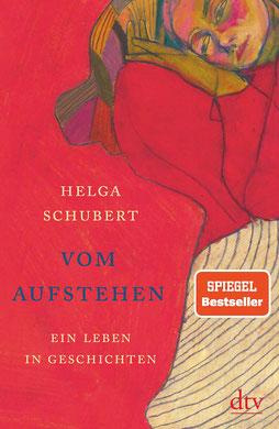 Vom Aufstehen - Ein Leben in Geschichten von Helga Schubert