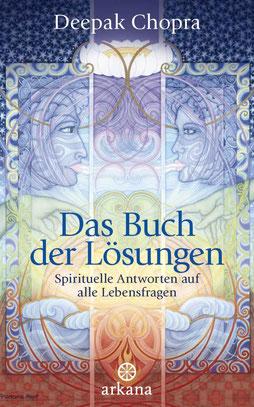 Das Buch der Lösungen - Spirituelle Antworten auf alle Lebensfragen von Deepak Chopra  - Buchtipp