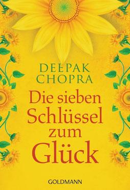Die sieben Schlüssel zum Glück von Deepak Chopra