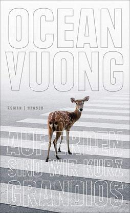Auf Erden sind wir kurz grandios von Ocean Vuong