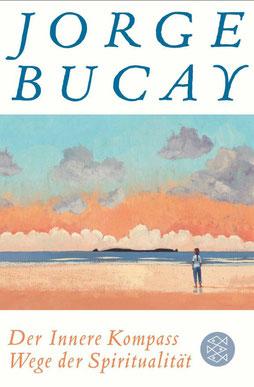 Der Innere Kompass - Wege der Spiritualität von Jorge Bucay