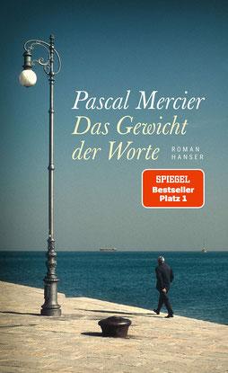 Das Gewicht der Worte von Pascal Mercier