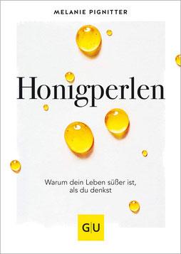 Honigperlen: Warum dein Leben süßer ist als du denkst von Melanie Pignitter - Bestseller Buchtipp