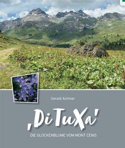 Großes Tuxer Alpen-Buch, TuXer Alpen, Tuxer Führer, Tuxer Wanderführer, Großes Tuxer Buch, TuXer Berge, Tuxer Täler, Glockenblume vom Mont Cenis