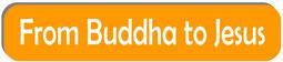 from buddha & buddhism to jesus & christianity