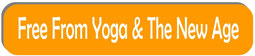 free from yoga & new age and lies of it