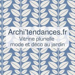 Archi'Tendances, vitrine plurielle mode et déco au jardin