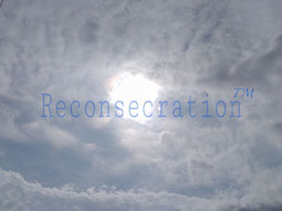 Reconsecration(TM)