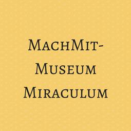 MachMitMuseum Miraculum