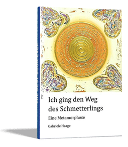 """Buchcover von Gabriele Haages Buch """"Ich ging den Weg des Schmetterlings"""""""