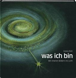 was ich bin, Der entzückende Bildband von Gisela Rott, Lebenskunst-edition, ichrondelle, Künstlerhof Lavesum