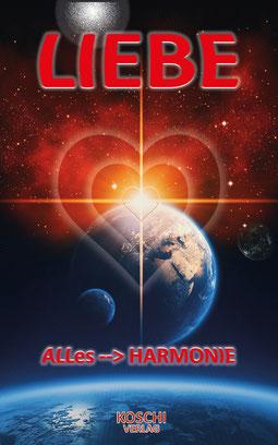 LIEBE ALLes --> Harmonie im KOSCHI-VERLAG