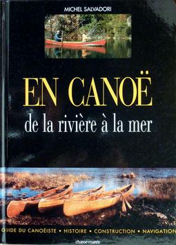 SALVADORI, En canoë de la rivière à la mer, Chasse Marée, 2004 (la Bibli du Canoe)