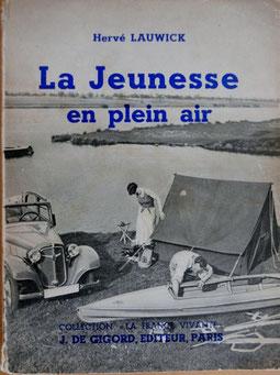 LAUWICK, La jeunesse en plein air, éd. de Gigor, 193? (la Bibli du Canoe)