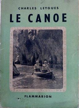 LEYGUES, Le canoë, 1947 (la Bibli du Canoe)