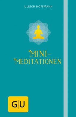 Mini-Meditationen von Ulrich Hoffmann - Buchtipp