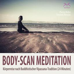 Body-Scan Meditation  - Körperreise nach Buddhistischer Vipassana-Tradition von Pierre Bohn und Torsten Abrolat - Bodyscan Meditation nach Yoga