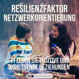 Resilienz - Resilienzfaktor Netzwerkorientierung - für mehr Gesundheit und Gelassenheit im Leben