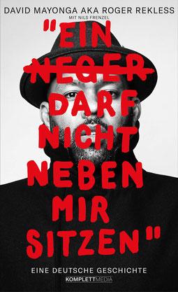 Ein N**** darf nicht neben mir sitzen - Eine deutsche Geschichte von David Mayonga und Nils Frenzel