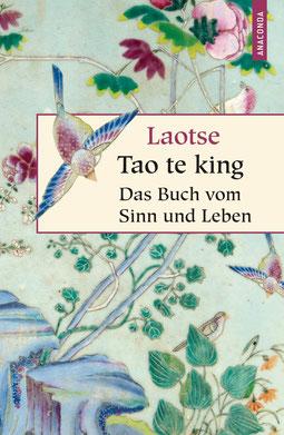 Tao te king: Das Buch vom Sinn und Leben von Laotse