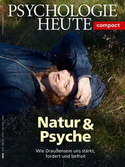 Psychologie Heute Compact 54: Natur & Psyche  - Wie Draußensein uns stärkt, fordert und befreit