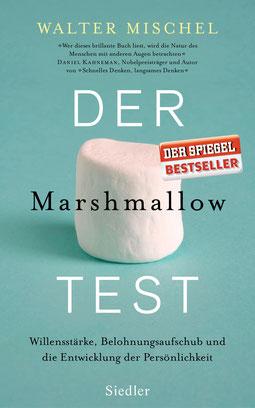 Der Marshmallow-Test - Willensstärke, Belohnungsaufschub und die Entwicklung der Persönlichkeit von Walter Mischel  - Psychologie Bestseller