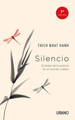 Silencio: El poder de la quietud en un mundo ruidoso de Thich Nhat Hanh - Crecimiento personal