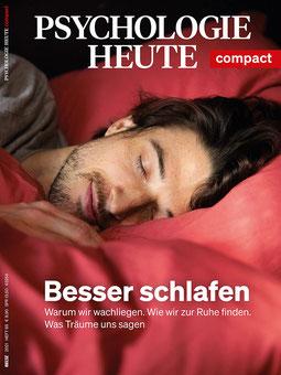 Besser schlafen - Warum wir wachliegen.  Wie wir zur Ruhe finden. Was Träume uns sagen. Psychologie Heute Compact 65