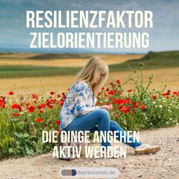 Resilienz - Resilienzfaktor Lösungs- und Zielorientierung - für mehr Gesundheit und Gelassenheit im Leben