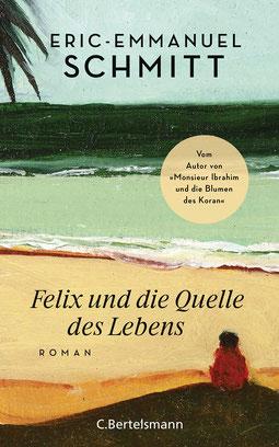 Felix und die Quelle des Lebens von Eric-Emmanuel Schmitt