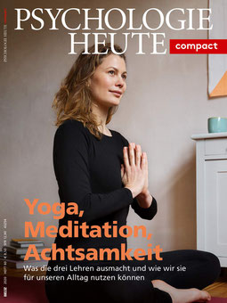 Psychologie Heute Compact 60: Yoga, Meditation, Achtsamkeit: Was die drei Lehren ausmacht und wie wir sie für unseren Alltag nutzen können