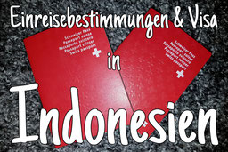 Einreisebestimmungen & Visa für Indonesien
