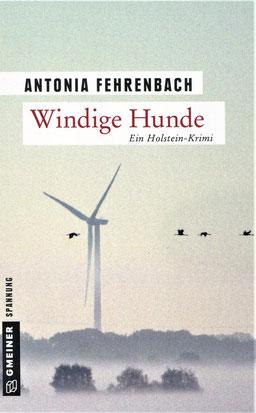 Kriminalroman über Windkrafträder, große Greifvögel und eine Feindschaft fürs Leben