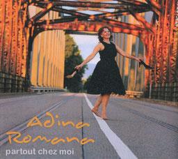CD    Adina Romana                                          partout chez moi