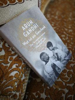 Wut ist ein Geschenk, Arun Gandhi, Buch