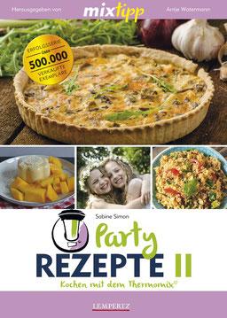 """Mein Kochbuch """"Partyrezepte II - Kochen mit dem Thermomix"""""""